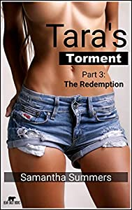 Tara's Torment - Part 3 - The Redemption: Intern Does All That Is Asked of Her and More!