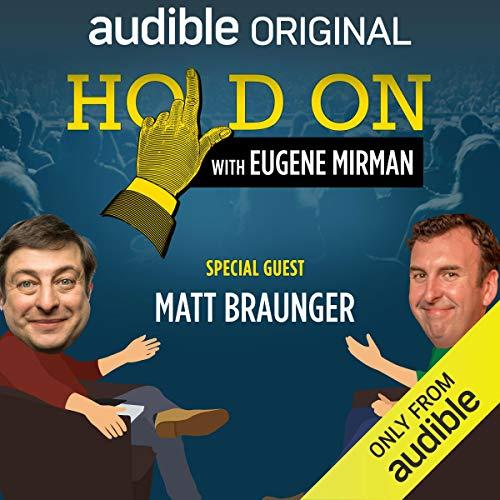 Ep. 14: Matt Braunger Moves Back Home (Hold On with Eugene Mirman) audiobook cover art