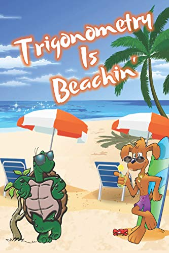 Trigonometry Is Beachin': Beach Sand And Sun Themed Composition Notebook Journal for Students , Teachers , Home School and More. 120 pages 6' x 9' College Ruled White Paper