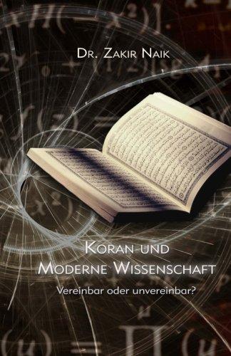 Koran und moderne Wissenschaft: Vereinbar oder Unvereinbar?