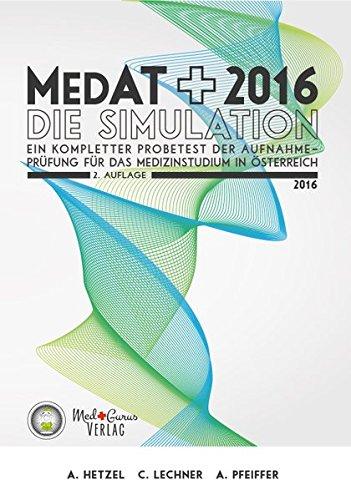MedAT-H 2016 - Die Simulation: Ein kompletter Probetest der Aufnahmeprüfung für das Medizinstudium in Österreich