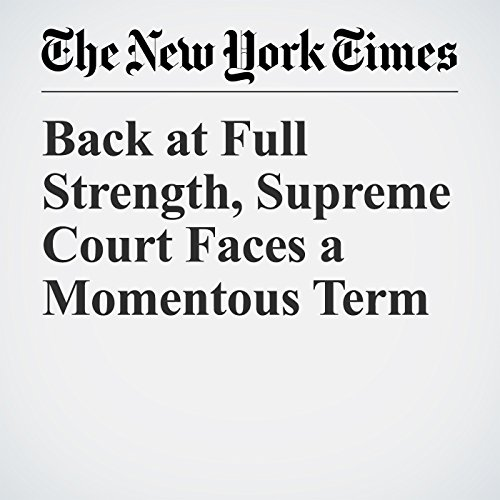 Back at Full Strength, Supreme Court Faces a Momentous Term copertina