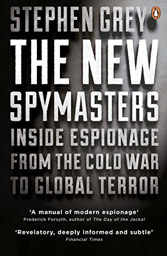 The New Spymasters: Inside Espionage from the Cold War to Global Terror (English Edition)