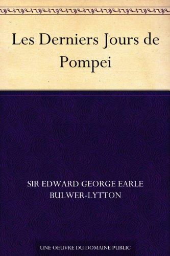 Les Derniers Jours de Pompei par [Sir Edward George Earle Bulwer-Lytton]