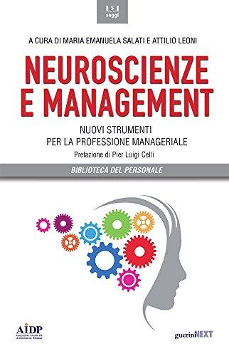 Neuroscienze e management. Nuovi strumenti per la professione manageriale
