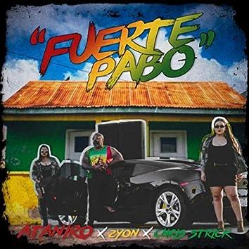 Fuerte Pabo (feat. Chris strick & Zyon)
