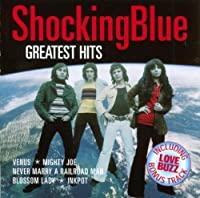 Shocking Blue Greatest Hits by Shocking Blue