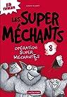 Les super méchants, Tome 8 : Opération super méchantEs par Blabey