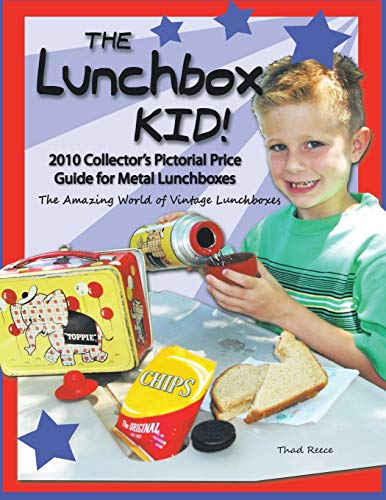 The Lunchbox Kid!: 2010 Collector's Pictorial Price Guide for Metal Lunchboxes