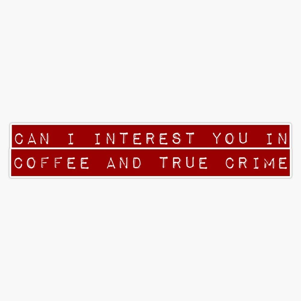 Coffee And True Max 66% OFF Crime Sticker Vinyl Window Car Wall Decal Laptop Ranking TOP19