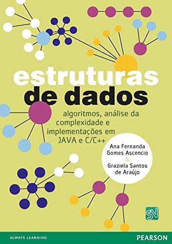 Estruturas de Dados: algoritmos, análise da complexidade e implementações em JAVA e C/C++