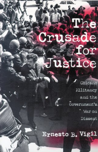 The Crusade for Justice: Chicano Militancy and the Government's War on Dissent