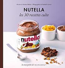 Les 30 Recettes Cultes...: Nutella