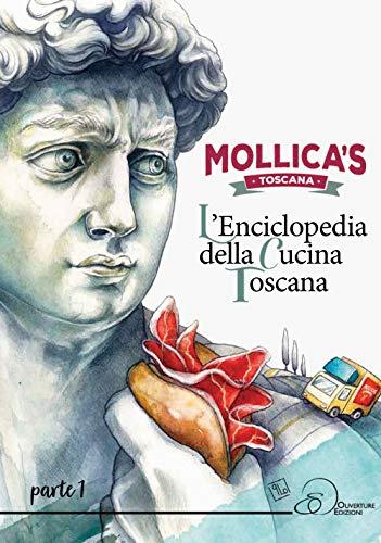 Mollica's Toscana. L'enciclopedia della cucina toscana (Vol. 1)
