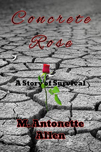 Concrete Rose: A Story of Survival