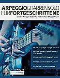 Arpeggio-Gitarrensolo für Fortgeschrittene: Kreative Arpeggio-Studien für moderne...