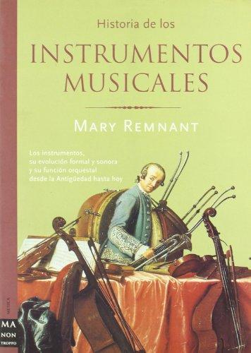 Historia de los instrumentos musicales: Una obra que cubre un vacío en la literatura musical de occidente (Musica Ma Non Troppo)