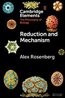 Reduction and Mechanism (Elements in the Philosophy of Biology)