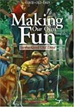 Making Our Own Fun: Good Old Days Remembers (Good Old Days) (Good Old Days)