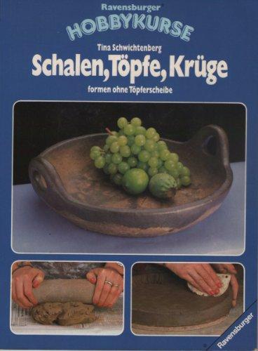 Schalen, Töpfe, Krüge formen ohne Töpferscheibe (Ravensburger Hobbykurse)