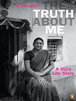 Truth About Me, The: A Hijra Life Story by [A Revathi]