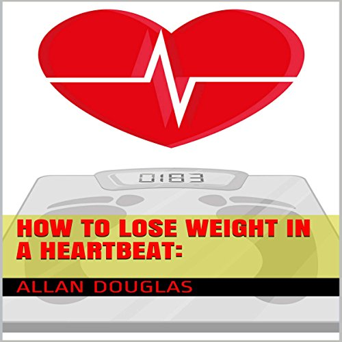 How to Lose Weight in a Heartbeat Titelbild