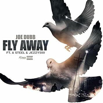 Fly Away (feat. A Steel & Jezzy 500)