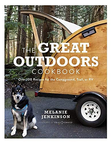 The Great Outdoors Cookbook: Over 100 Recipes for the Campground, Trail, or RV (English Edition)