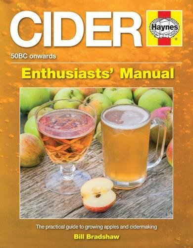 Cider: The practical guide to growing apples and making cider (Enthusiasts' Manual)