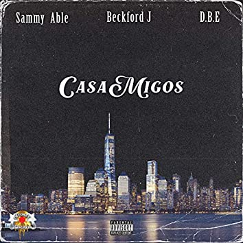 Casamigos (feat. Beckford J & D.B.E)