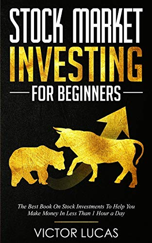 Stock Market Investing For Beginners: The Best Book on Stock Investments To...