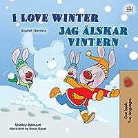 I Love Winter (English Swedish Bilingual Children's Book) (English Swedish Bilingual Collection)