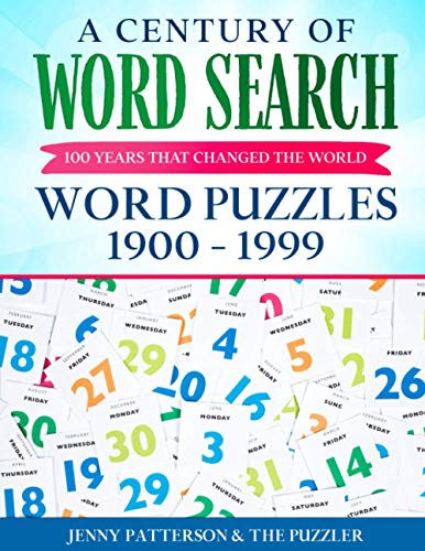 A CENTURY OF WORD SEARCH - WORD PUZZLES 1900 - 1999: 100 YEARS THAT CHANGED THE WORLD