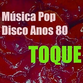 Toque Música Pop Disco Anos 80