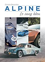 Alpine: Le Sang Bleu, 1955-2018