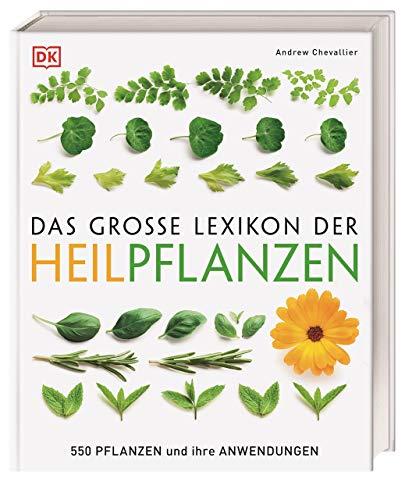Chevallier, Andrew <br />Das große Lexikon der Heilpflanzen: 550 Pflanzen und ihre Anwendungen