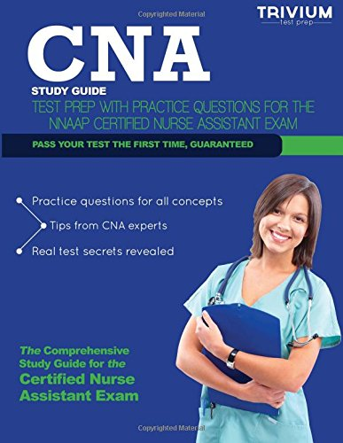 CNA Study Guide: Test Prep with Practice Test Questions for the NNAAP Certified Nurse Assistant Exam (Trivium Test Prep)