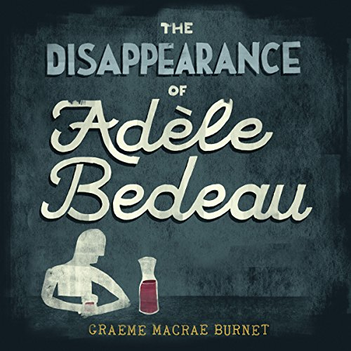 Couverture de The Disappearance of Adele Bedeau