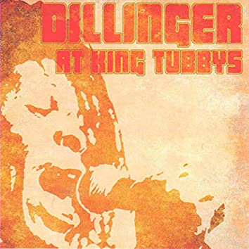 Dillinger at King Tubbys