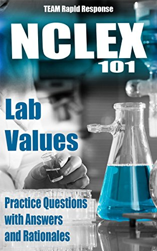 51MHDIR1JiL - NCLEX® 101: Lab Values: 50 Practice Questions with Answers and Rationales...The RAPID and EASY Meth