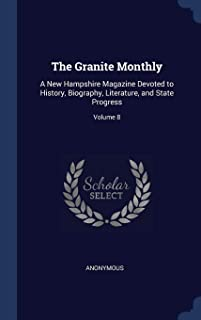 The Granite Monthly: A New Hampshire Magazine Devoted to History, Biography, Literature, and State Progress; Volume 8