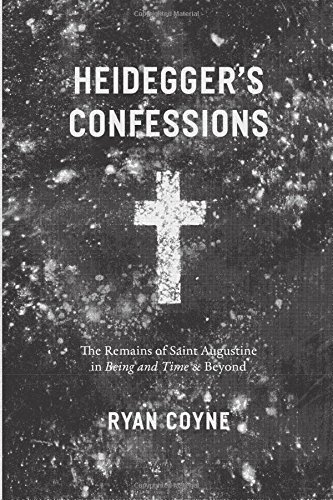 Heidegger's Confessions: The Remains of Saint Augustine in 'Being and Time' and Beyond (Religion and Postmodernism) by Ryan Coyne (2016-07-27)