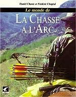Le monde de la chasse à l'arc de Daniel Chaste