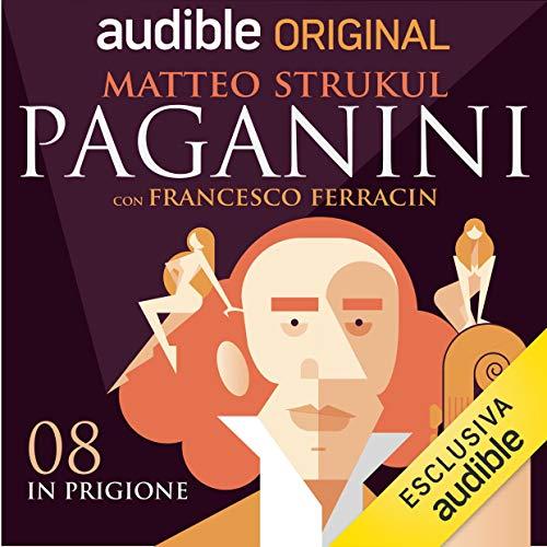 In Prigione Audiobook By Matteo Strukul, Francesco Ferracin cover art