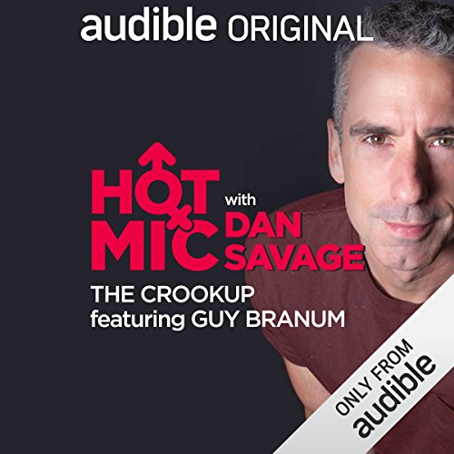 Ep. 11: The Crookup, Featuring Guy Branum (Hot Mic with Dan Savage) audiobook cover art