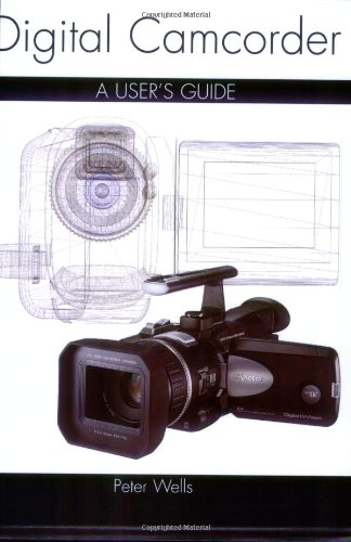 Digital Camcorder: A User's Guide