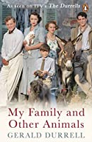 My Family and Other Animals (The Corfu Trilogy) by Gerald Durrell(2016-04-26)