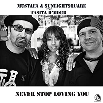 Never Stop Loving You (feat. Tasita D'Mour)