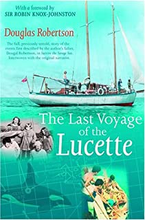 Last Voyage of the Lucette: The Full, Previously Untold, Story of the Events First Described by the Author's Father, Douga...