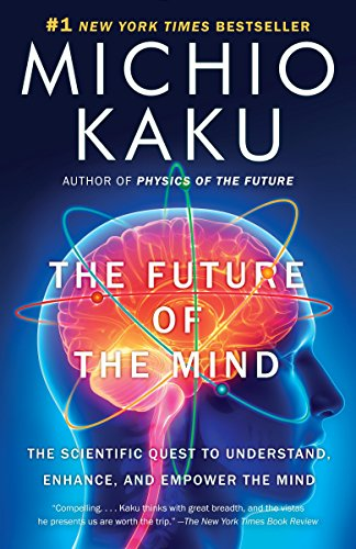 The Future of the Mind: The Scientific Quest to...